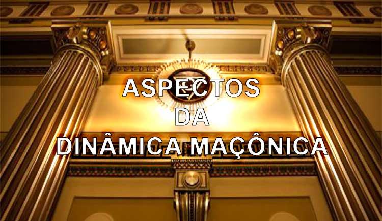 ASPECTOS DA DINÂMICA MAÇÔNICA
